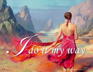 I Do It My Way poster by Steve Henderson